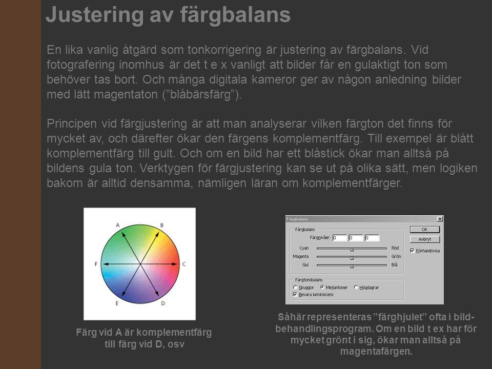 Justering av färgbalans En lika vanlig åtgärd som tonkorrigering är justering av färgbalans. Vid fotografering inomhus är det t e x vanligt att bilder