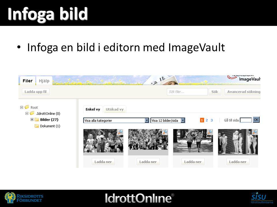 Infoga bild Infoga en bild i editorn med ImageVault