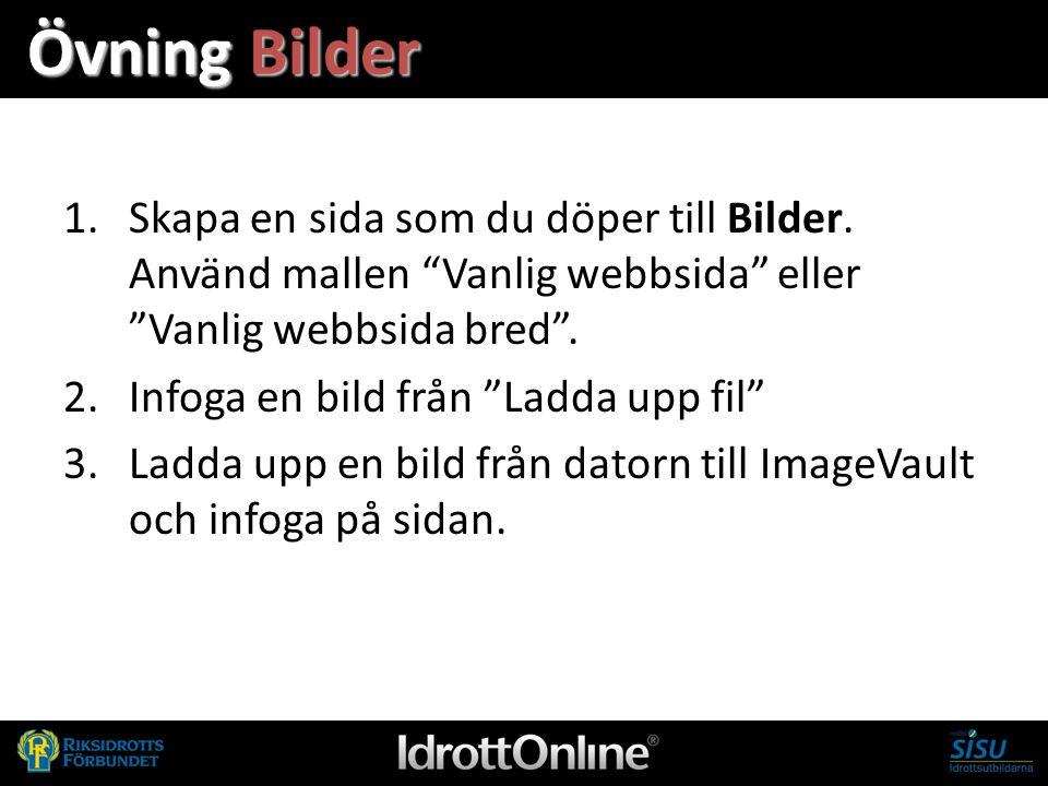 """Övning Bilder 1.Skapa en sida som du döper till Bilder. Använd mallen """"Vanlig webbsida"""" eller """"Vanlig webbsida bred"""". 2.Infoga en bild från """"Ladda upp"""