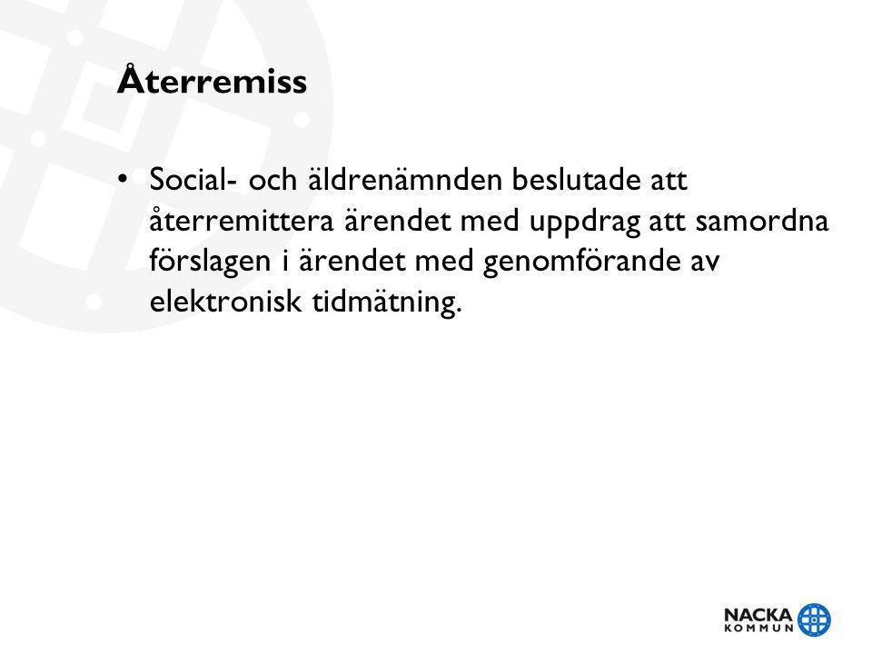 Återremiss Social- och äldrenämnden beslutade att återremittera ärendet med uppdrag att samordna förslagen i ärendet med genomförande av elektronisk t