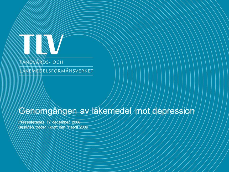 Genomgången av läkemedel mot depression Presenterades 17 december 2008 Besluten träder i kraft den 1 april 2009