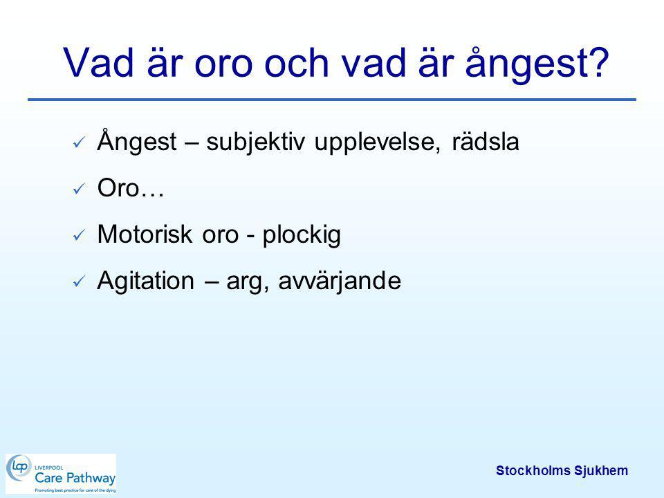 Stockholms Sjukhem Terminalt delirium Patienten är döende Agitation och (motorisk) oro Stönande, ljud som saknar mening