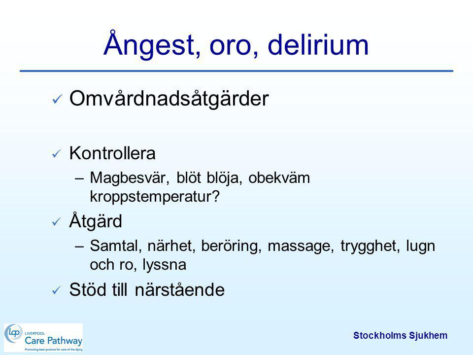 Stockholms Sjukhem Sekretion i luftvägarna - rosslingar Mål: Patienten besväras inte av kraftig sekretion