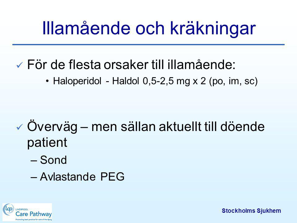 Stockholms Sjukhem Illamående och kräkningar Omvårdnadsåtgärder Undvik starka dofter Frisk luft/fläkt Lägesändringar Munvård