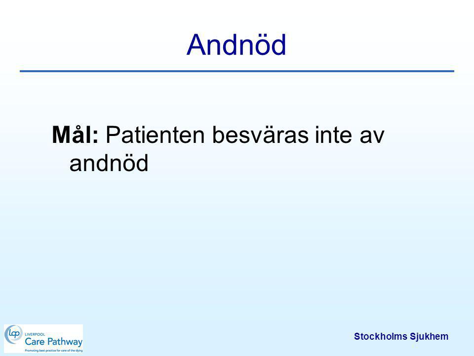 Stockholms Sjukhem Andnöd Det är endast patientens subjektiva upplevelse som räknas.