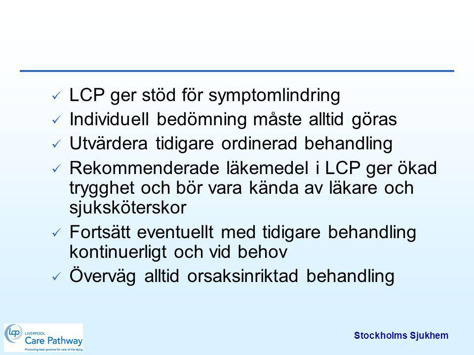 Stockholms Sjukhem Smärta Mål: Patienten besväras inte av smärta och förefaller lugn och fridfull