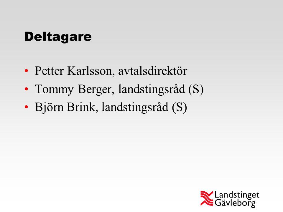 Deltagare Petter Karlsson, avtalsdirektör Tommy Berger, landstingsråd (S) Björn Brink, landstingsråd (S)