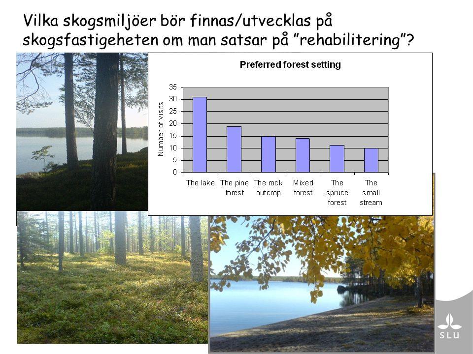"""Vilka skogsmiljöer bör finnas/utvecklas på skogsfastigeheten om man satsar på """"rehabilitering""""?"""
