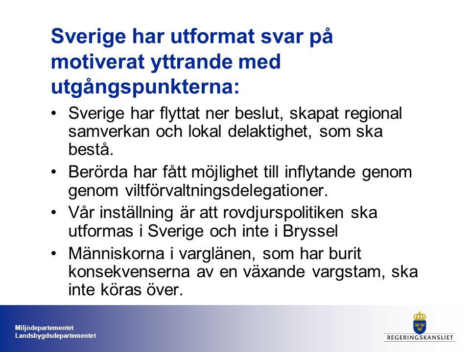 Miljödepartementet Landsbygdsdepartementet Sverige har utformat svar på motiverat yttrande med utgångspunkterna: Sverige har flyttat ner beslut, skapat regional samverkan och lokal delaktighet, som ska bestå.