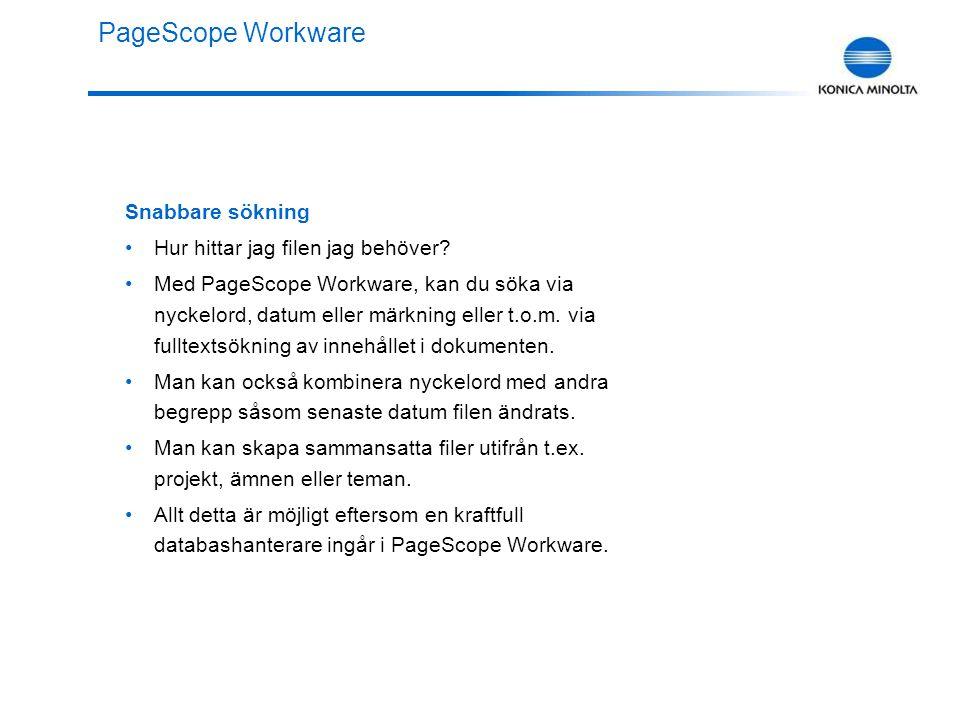 Skanna till PageScope Workware Välj destination och tryck på Start på ditt multifunktionella system från Konica Minolta.