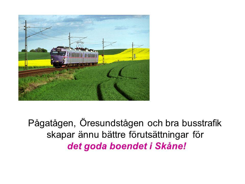 Pågatågen, Öresundstågen och bra busstrafik skapar ännu bättre förutsättningar för det goda boendet i Skåne!
