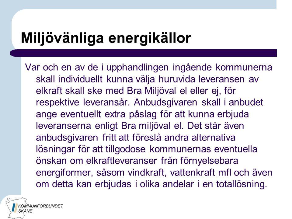 Miljövänliga energikällor Var och en av de i upphandlingen ingående kommunerna skall individuellt kunna välja huruvida leveransen av elkraft skall ske med Bra Miljöval el eller ej, för respektive leveransår.