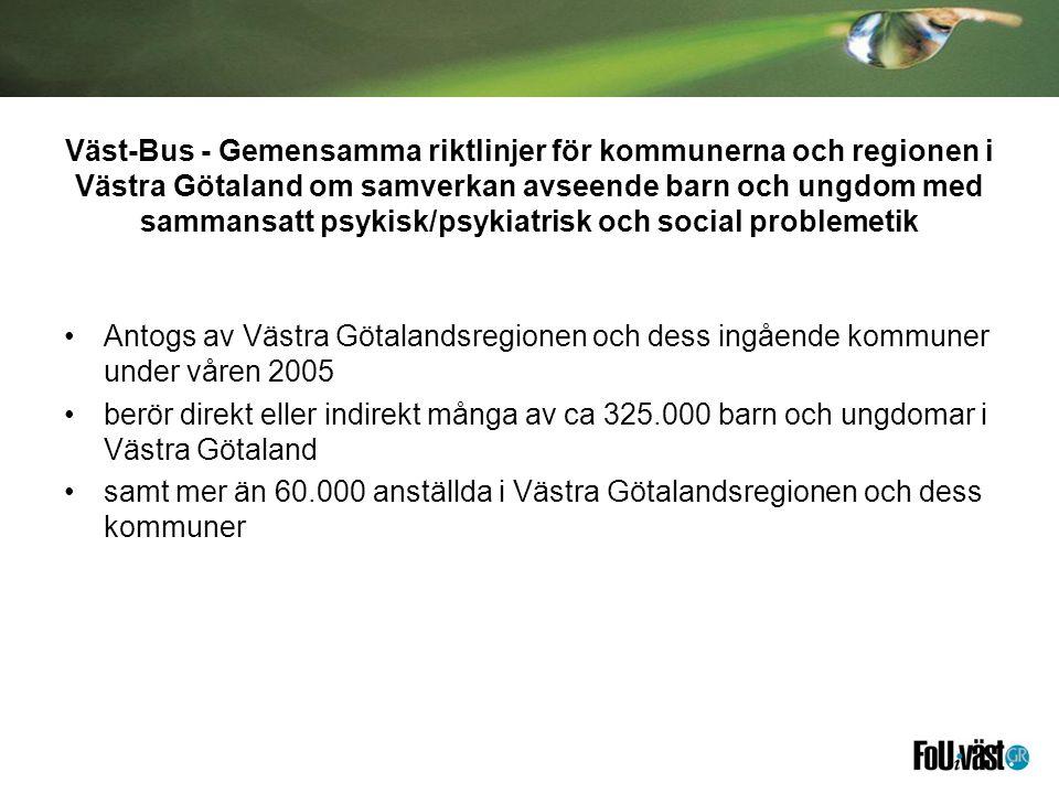 Väst-Bus - Gemensamma riktlinjer för kommunerna och regionen i Västra Götaland om samverkan avseende barn och ungdom med sammansatt psykisk/psykiatris