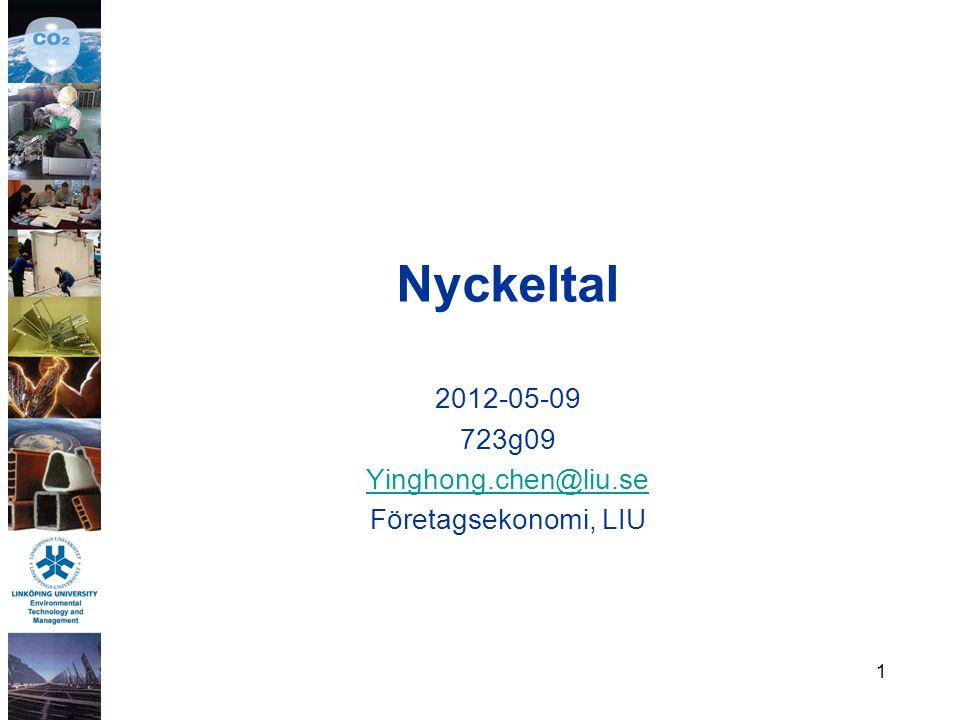 1 Nyckeltal 2012-05-09 723g09 Yinghong.chen@liu.se Företagsekonomi, LIU