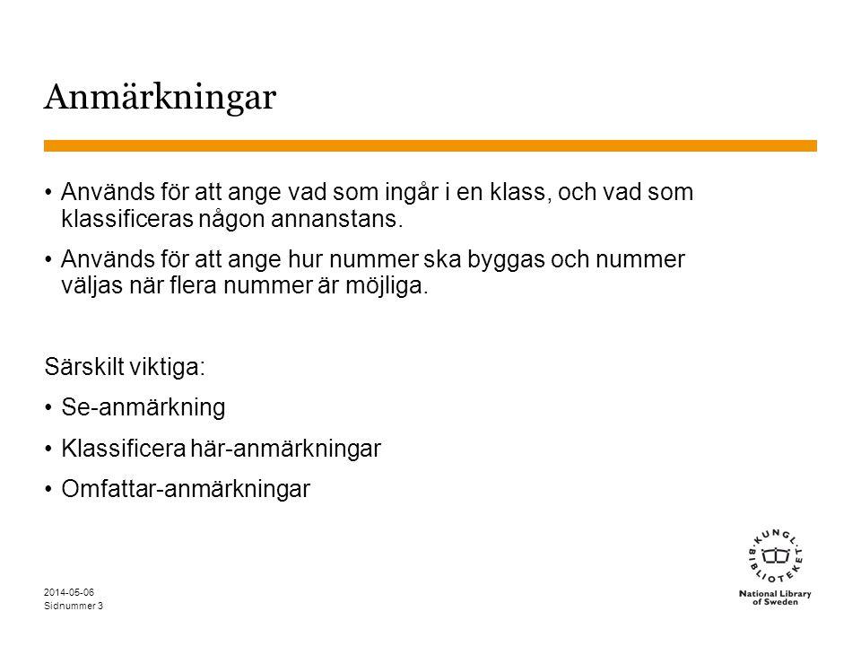 Sidnummer 2014-05-06 4 Se-hänvisningar Används för att visa att ett ämne som logiskt hör till den hierarki där hänvisningen finns klassificeras någon annanstans T2—485Sverige För indelningar av Sverige se T2—486-T2—488.
