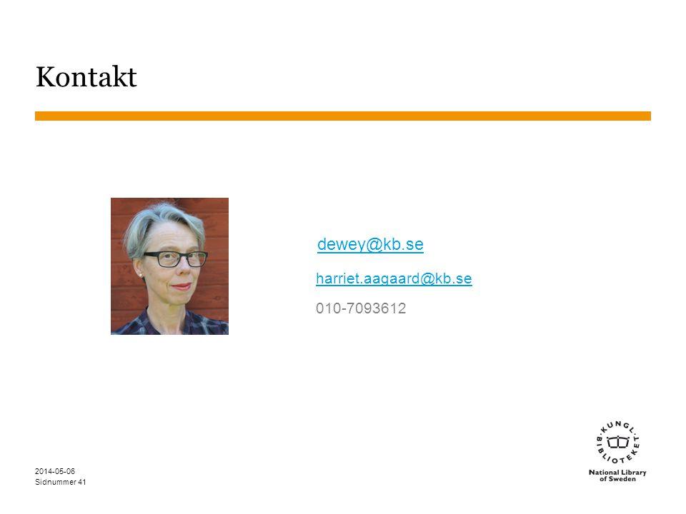 Sidnummer Kontakt 2014-05-06 41 dewey@kb.se harriet.aagaard@kb.se 010-7093612