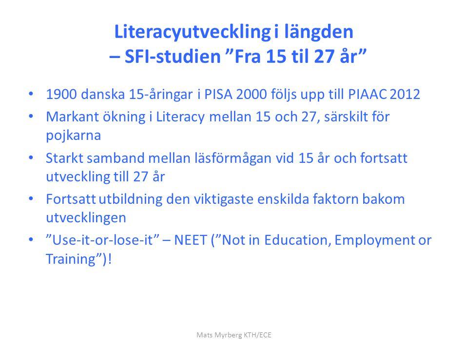 """Literacyutveckling i längden – SFI-studien """"Fra 15 til 27 år"""" 1900 danska 15-åringar i PISA 2000 följs upp till PIAAC 2012 Markant ökning i Literacy m"""