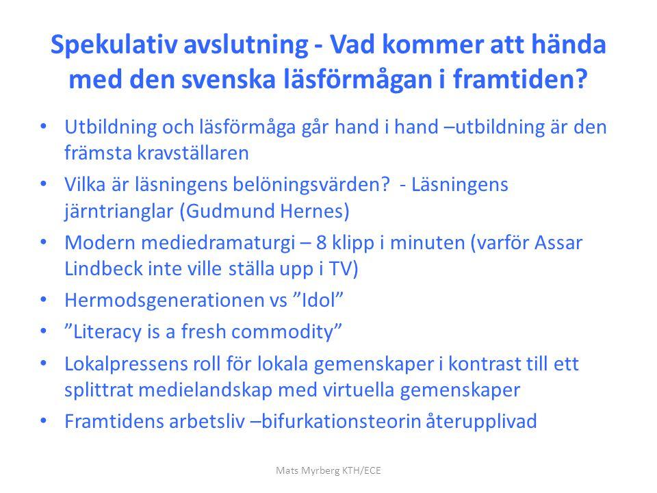 Spekulativ avslutning - Vad kommer att hända med den svenska läsförmågan i framtiden? Utbildning och läsförmåga går hand i hand –utbildning är den frä