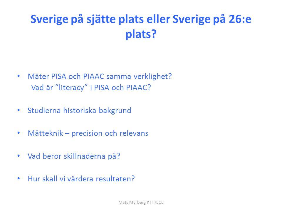 """Sverige på sjätte plats eller Sverige på 26:e plats? Mäter PISA och PIAAC samma verklighet? Vad är """"literacy"""" i PISA och PIAAC? Studierna historiska b"""