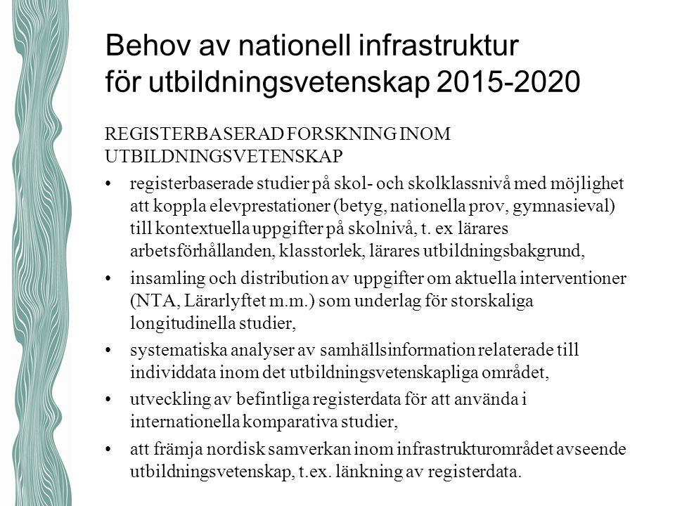Behov av nationell infrastruktur för utbildningsvetenskap 2015-2020 REGISTERBASERAD FORSKNING INOM UTBILDNINGSVETENSKAP registerbaserade studier på sk