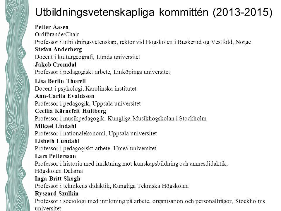 Utbildningsvetenskapliga kommittén (2013-2015) Petter Aasen Ordförande/Chair Professor i utbildningsvetenskap, rektor vid Hogskolen i Buskerud og Vest