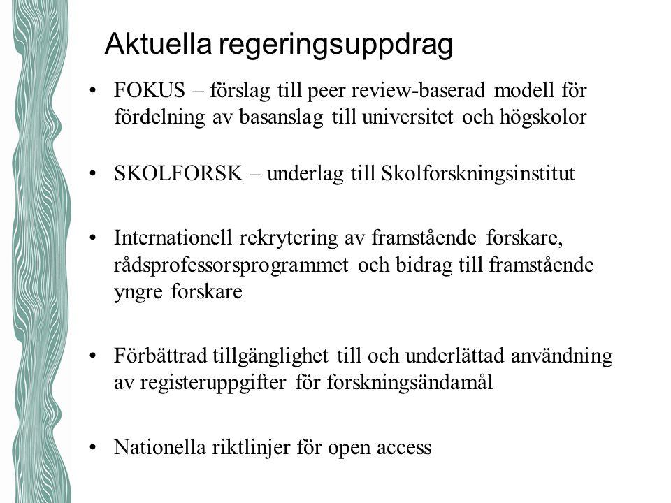 Aktuella regeringsuppdrag FOKUS – förslag till peer review-baserad modell för fördelning av basanslag till universitet och högskolor SKOLFORSK – under