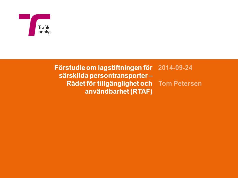 Förstudie om lagstiftningen för särskilda persontransporter – Rådet för tillgänglighet och användbarhet (RTAF) 2014-09-24 Tom Petersen