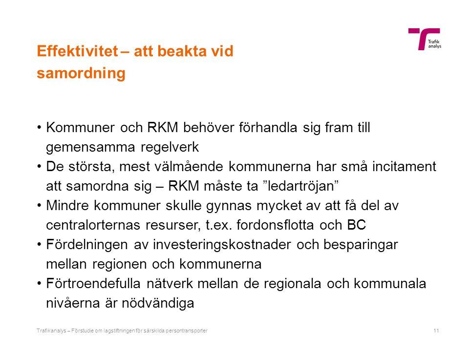 Effektivitet – att beakta vid samordning Kommuner och RKM behöver förhandla sig fram till gemensamma regelverk De största, mest välmående kommunerna h