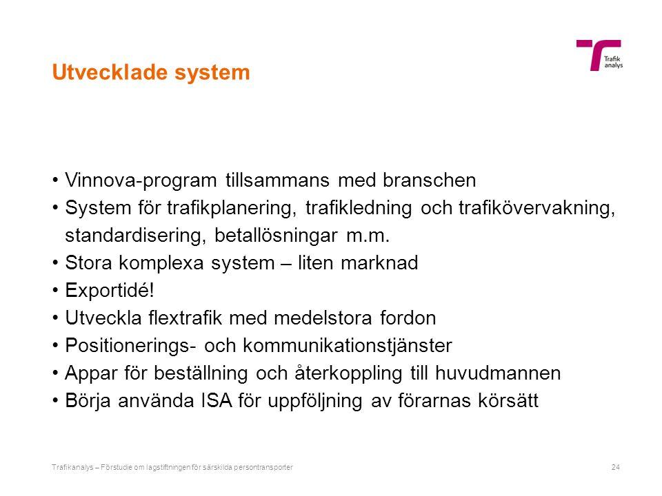 Utvecklade system Vinnova-program tillsammans med branschen System för trafikplanering, trafikledning och trafikövervakning, standardisering, betallös