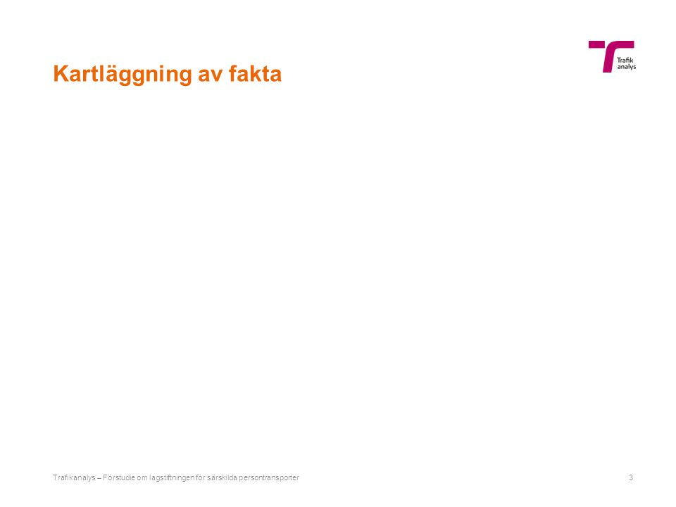 Kartläggning av fakta Trafikanalys – Förstudie om lagstiftningen för särskilda persontransporter3