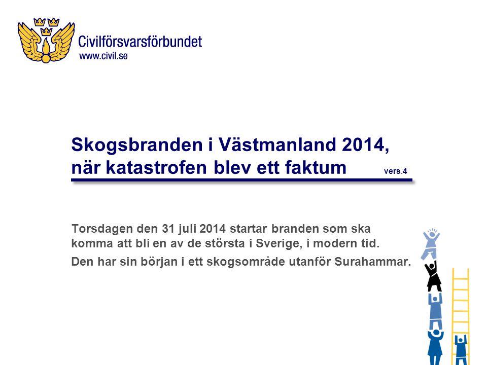 Skogsbranden i Västmanland 2014, när katastrofen blev ett faktum vers.4 Torsdagen den 31 juli 2014 startar branden som ska komma att bli en av de största i Sverige, i modern tid.