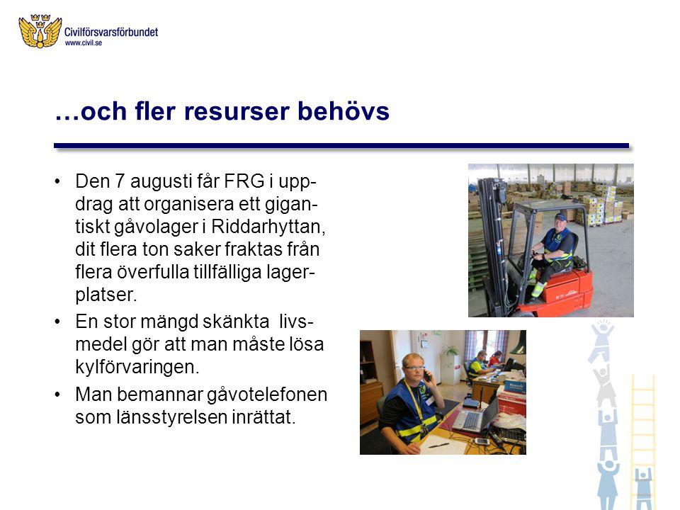 Den 7 augusti får FRG i upp- drag att organisera ett gigan- tiskt gåvolager i Riddarhyttan, dit flera ton saker fraktas från flera överfulla tillfälliga lager- platser.
