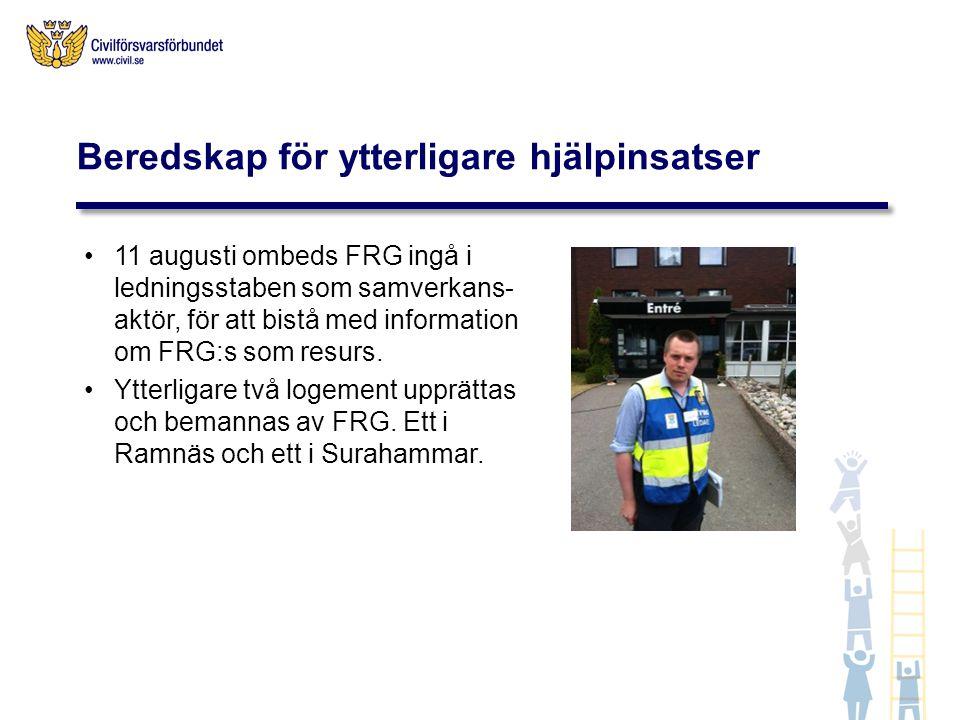11 augusti ombeds FRG ingå i ledningsstaben som samverkans- aktör, för att bistå med information om FRG:s som resurs. Ytterligare två logement upprätt