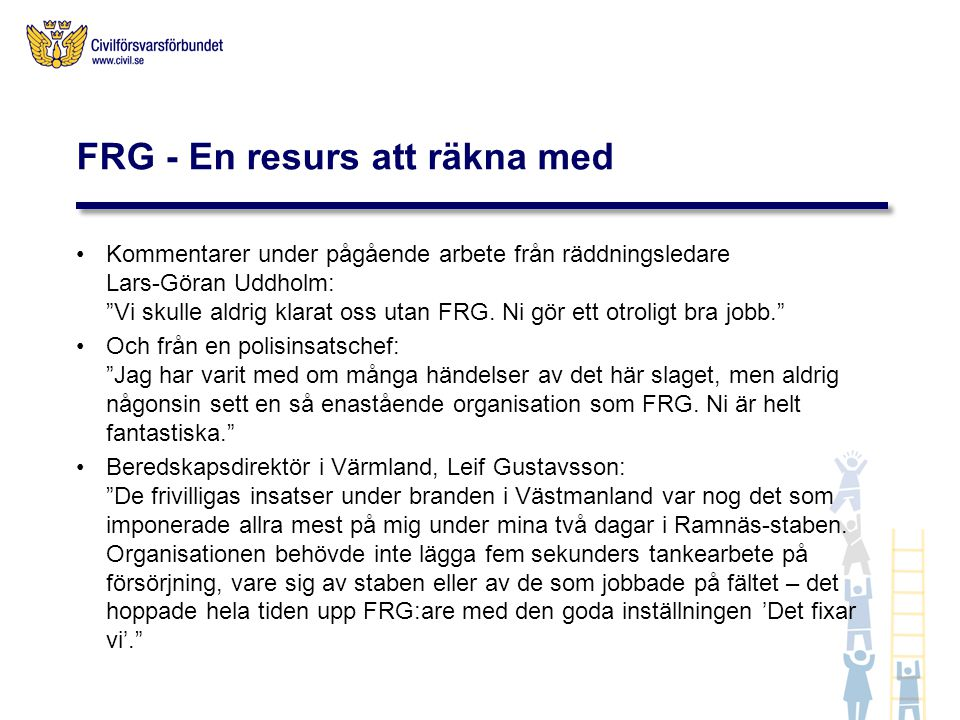 """Kommentarer under pågående arbete från räddningsledare Lars-Göran Uddholm: """"Vi skulle aldrig klarat oss utan FRG. Ni gör ett otroligt bra jobb."""" Och f"""