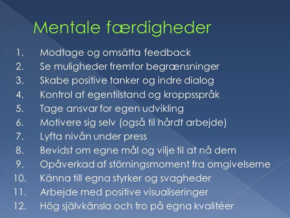 1. Modtage og omsätta feedback 2. Se muligheder fremfor begrænsninger 3.