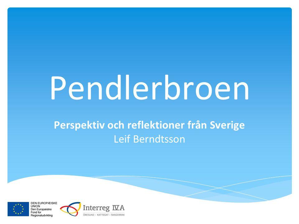 Pendlerbroen Perspektiv och reflektioner från Sverige Leif Berndtsson