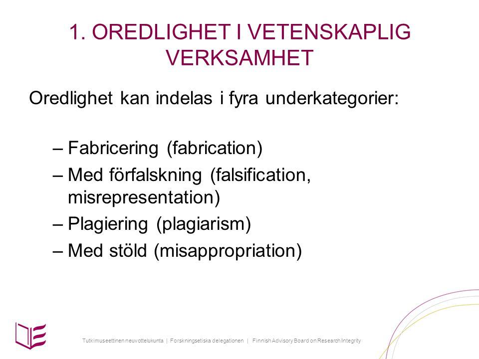 Tutkimuseettinen neuvottelukunta | Forskningsetiska delegationen | Finnish Advisory Board on Research Integrity 1.
