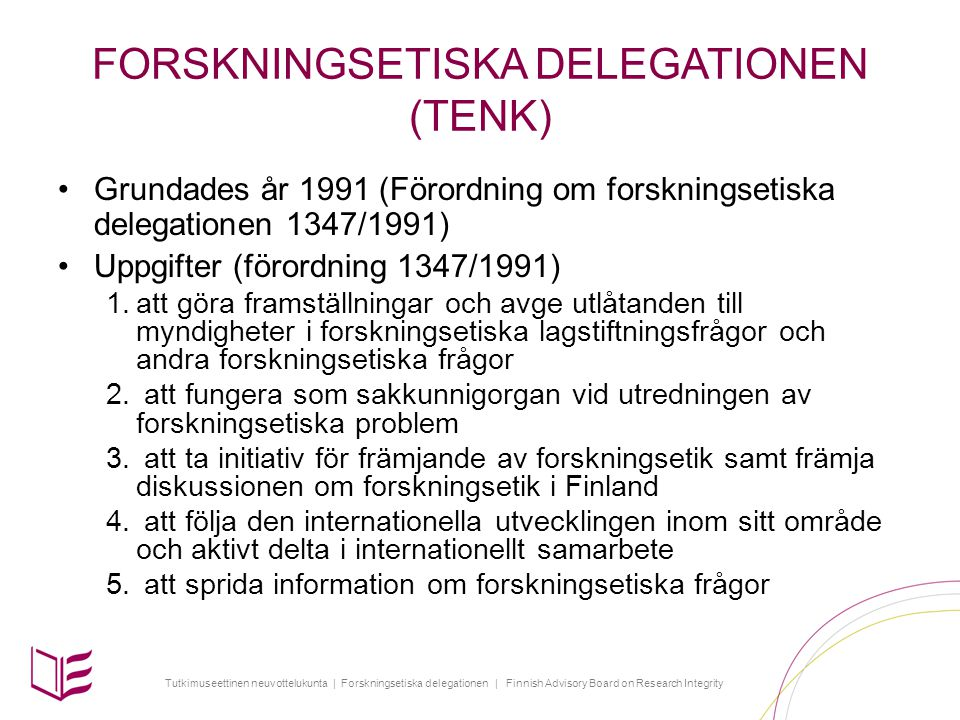 Tutkimuseettinen neuvottelukunta | Forskningsetiska delegationen | Finnish Advisory Board on Research Integrity GVP-processen (3/4) 5.Om det efter förundersökningen fortfarande finns skäl att misstänka försummelse av god forskningspraxis eller oredlighet i vetenskaplig verksamhet skall rektorn inleda en egentlig utredning 6.Rektorn bildar en utredningsgrupp för den egentliga utredningen och ber in olika experter som medlemmar, varav en utses till ledare 7.Utredningen skall utföras så snabbt som möjligt och dess olika faser, såsom hörandet av parterna, bör dokumenteras noggrant.