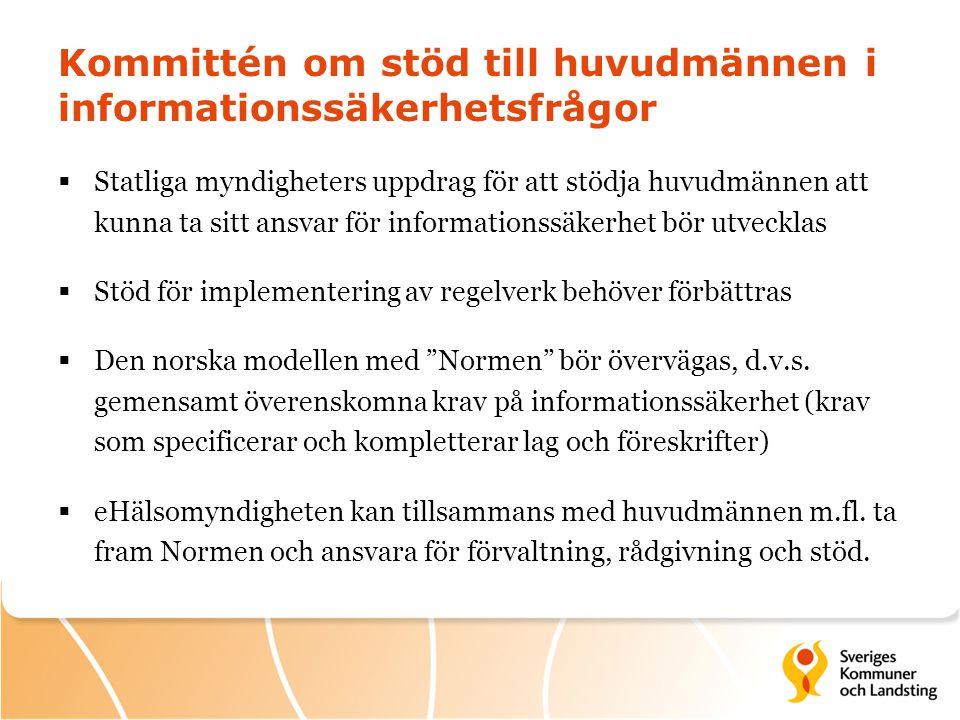 Kommittén om stöd till huvudmännen i informationssäkerhetsfrågor  Statliga myndigheters uppdrag för att stödja huvudmännen att kunna ta sitt ansvar f