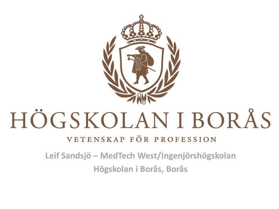 Leif Sandsjö – MedTech West/Ingenjörshögskolan Högskolan i Borås, Borås