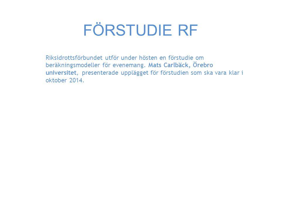 FÖRSTUDIE RF Riksidrottsförbundet utför under hösten en förstudie om beräkningsmodeller för evenemang.