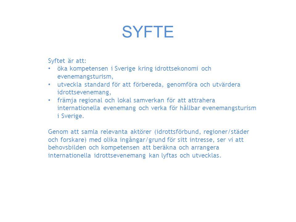 SYFTE Syftet är att: öka kompetensen i Sverige kring idrottsekonomi och evenemangsturism, utveckla standard för att förbereda, genomföra och utvärdera idrottsevenemang, främja regional och lokal samverkan för att attrahera internationella evenemang och verka för hållbar evenemangsturism i Sverige.
