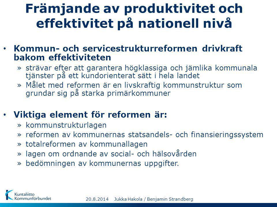 Främjande av produktivitet och effektivitet på nationell nivå Kommun- och servicestrukturreformen drivkraft bakom effektiviteten »strävar efter att ga