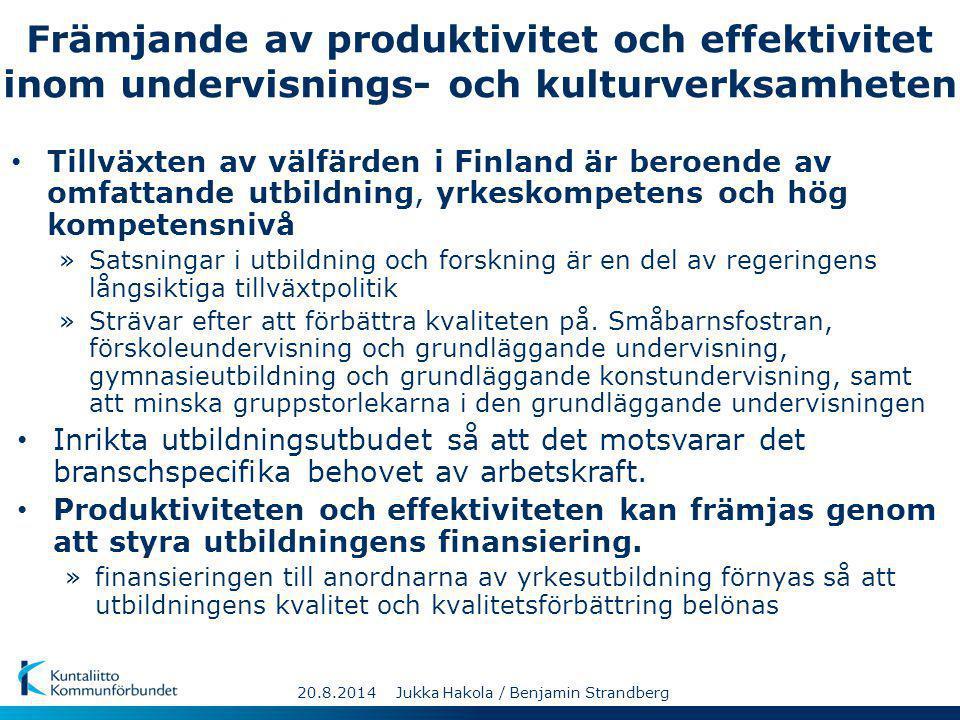 Främjande av produktivitet och effektivitet inom undervisnings- och kulturverksamheten Tillväxten av välfärden i Finland är beroende av omfattande utbildning, yrkeskompetens och hög kompetensnivå »Satsningar i utbildning och forskning är en del av regeringens långsiktiga tillväxtpolitik »Strävar efter att förbättra kvaliteten på.