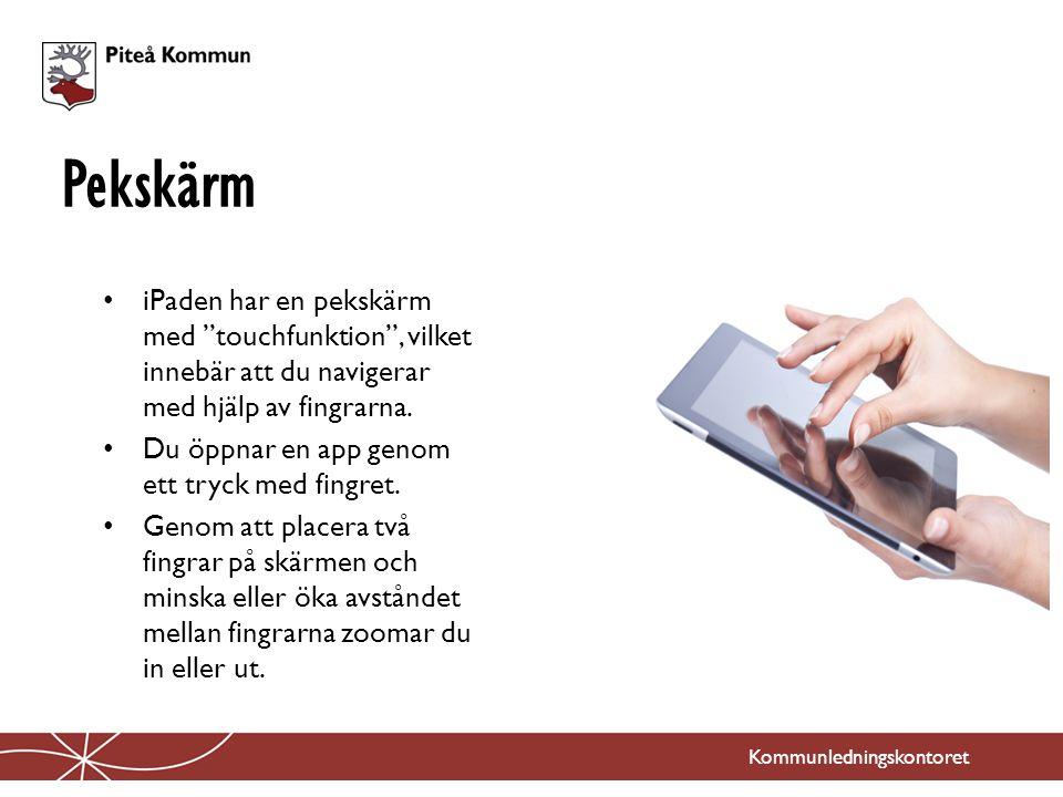 """Kommunledningskontoret iPaden har en pekskärm med """"touchfunktion"""", vilket innebär att du navigerar med hjälp av fingrarna. Du öppnar en app genom ett"""