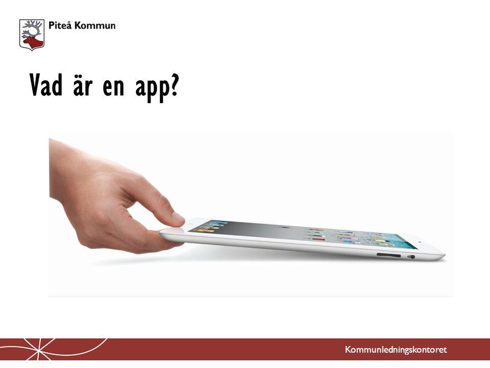Vad är en app? Kommunledningskontoret