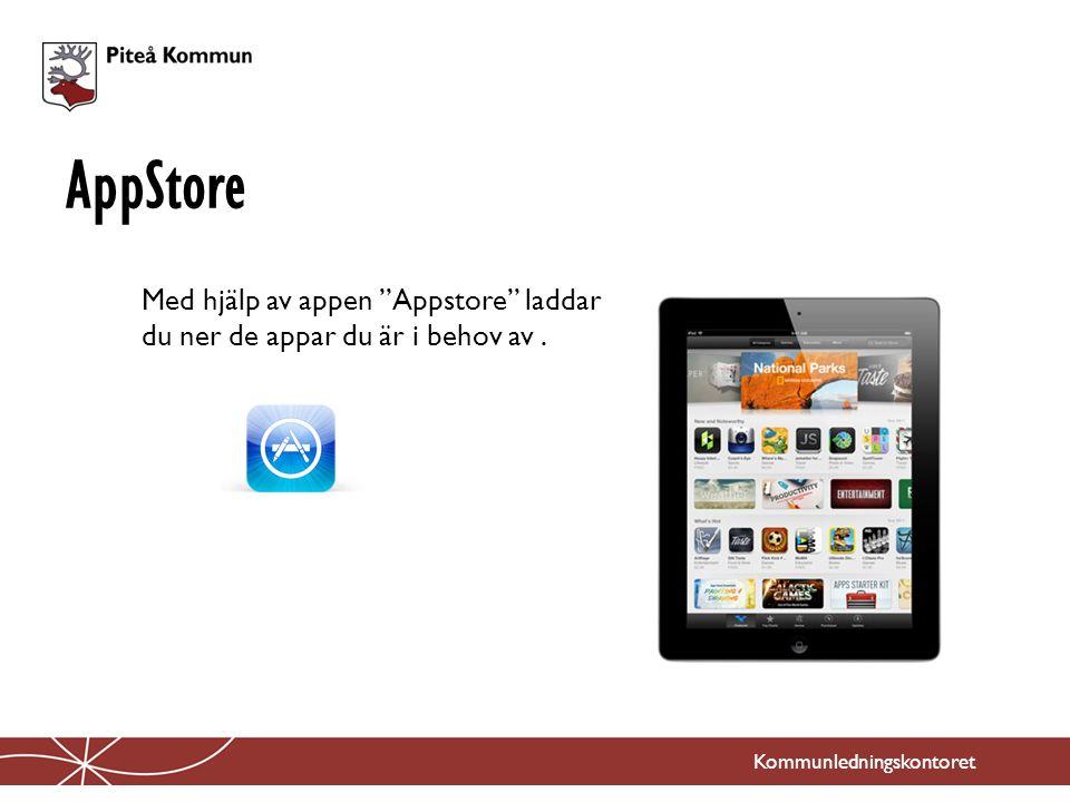 """AppStore Med hjälp av appen """"Appstore"""" laddar du ner de appar du är i behov av."""
