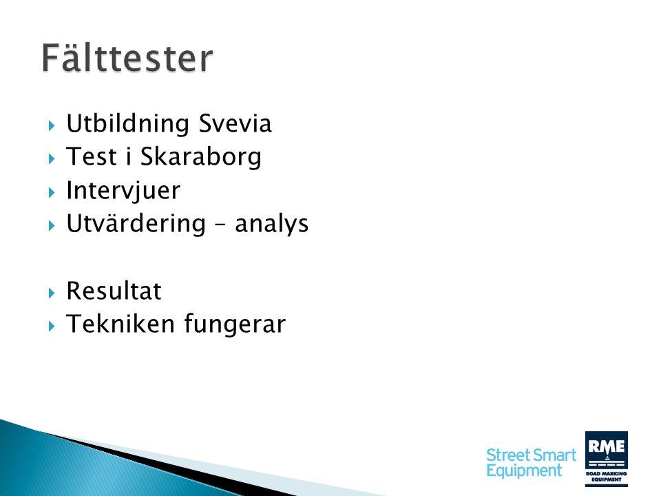  Utbildning Svevia  Test i Skaraborg  Intervjuer  Utvärdering – analys  Resultat  Tekniken fungerar
