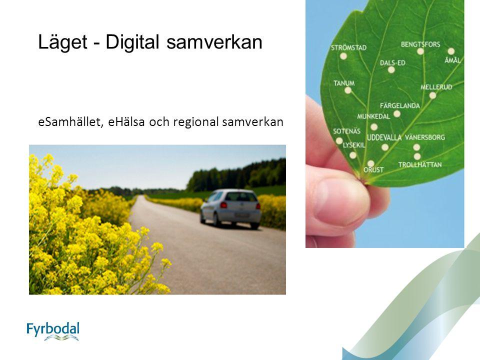 Läget - Digital samverkan eSamhället, eHälsa och regional samverkan