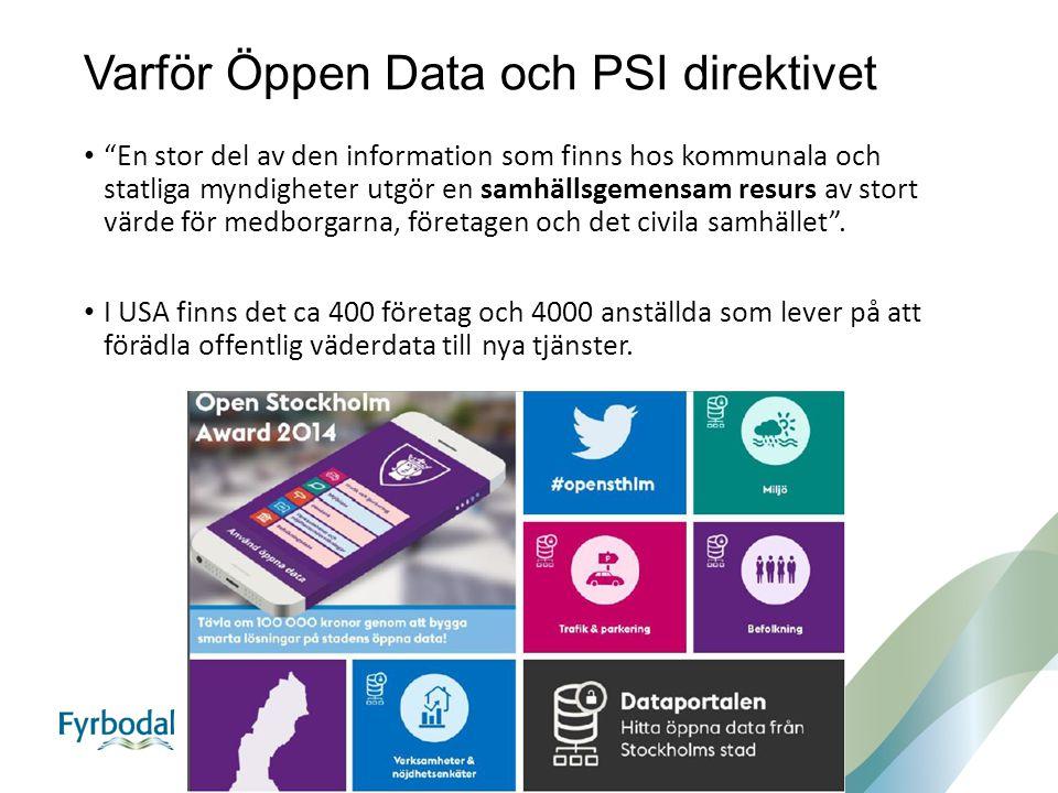"""Varför Öppen Data och PSI direktivet """"En stor del av den information som finns hos kommunala och statliga myndigheter utgör en samhällsgemensam resurs"""